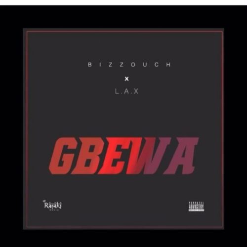 DOWNLOAD Bizzouch feat. L.A.X - 'Gbewa' MP3