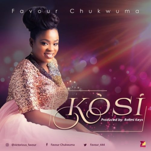 Chukwuma Favour - Kosi (There's None)