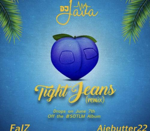 DJ Java – Tight Jeans (Remix) Ft. Falz, Ajebutter22