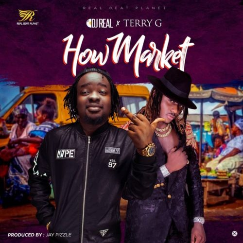 DJ Real - How Market ft. Terry G