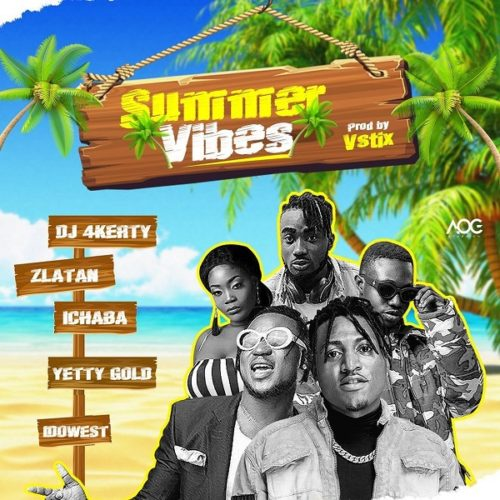 New Music: DJ4Kerty feat. Zlatan, Idowest, Ichaba, Yetty Gold - Summer Vibes