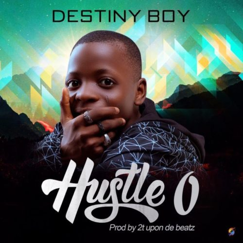 Destiny Boy - 'Hustle O'