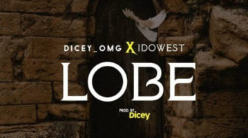 Music: Dicey feat. Idowest - 'Lobe'