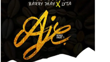 "Jaywon - ""Aje Remix"" (Part 1) ft. Barry Jhay x Lyta [New Remix]"
