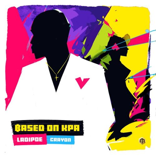 download Ladipoe feat. Crayon - 'Based On Kpa' mp3