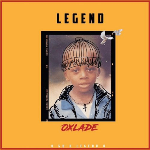 DOWNLOAD Oxlade - 'Legend' MP3+VIDEO