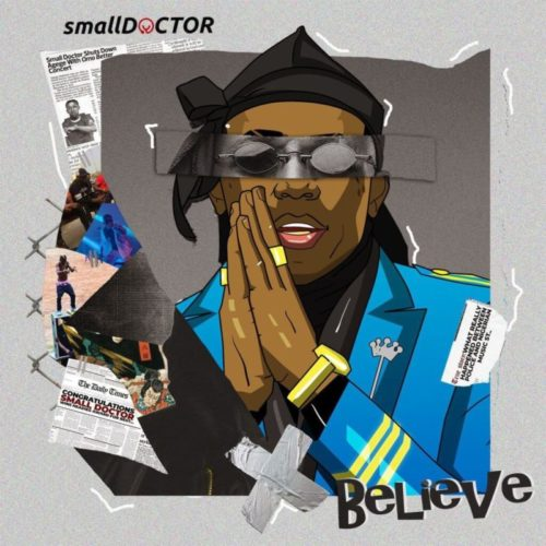DOWNLOAD Small Doctor - 'Believe' MP3