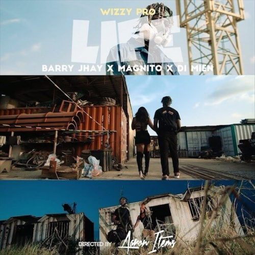 WizzyPro - Life ft. Barry Jhay, Magnito & Di Mien