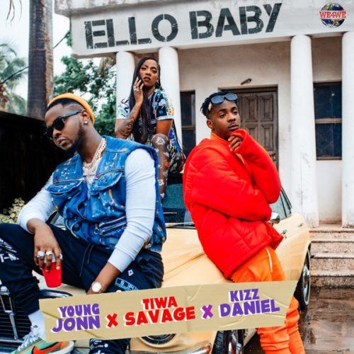 Young Jonn feat. Kizz Daniel, Tiwa Savage - 'Ello Baby'