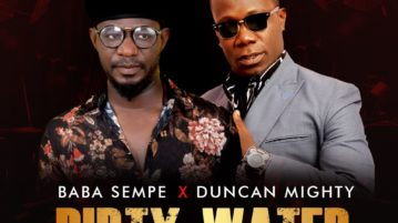 DOWNLOAD Baba Sempe feat. Duncan Mighty - 'Dirty Water' MP3