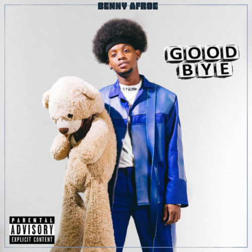 Benny Afroe releases new single #Goodbye