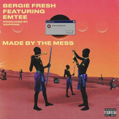 DOWNLOAD Bergie Fresh feat. Emtee - 'Made By The Mess' MP3