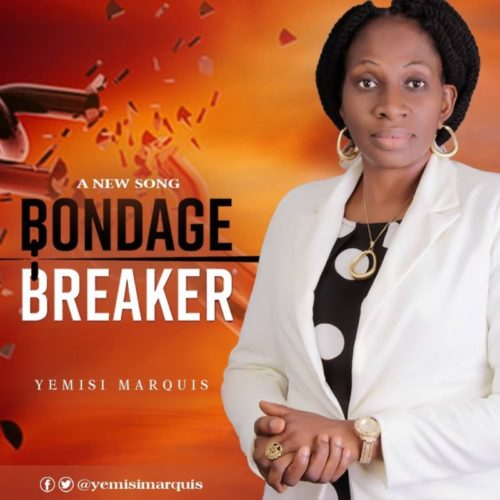 DOWNLOAD Yemisi Marquis - 'Bondage Breaker' MP3