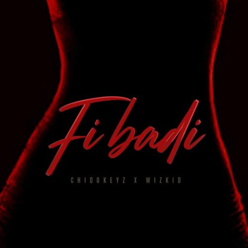 DOWNLOAD Chidokeyz feat. Wizkid - 'Fibadi' MP3