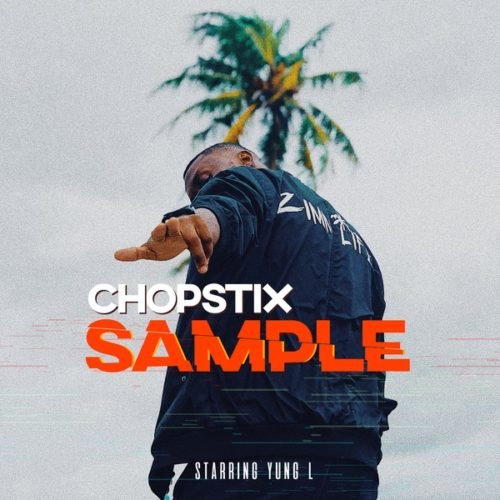 DOWNLOAD Chopstix feat. Yung L - 'Sample' MP3