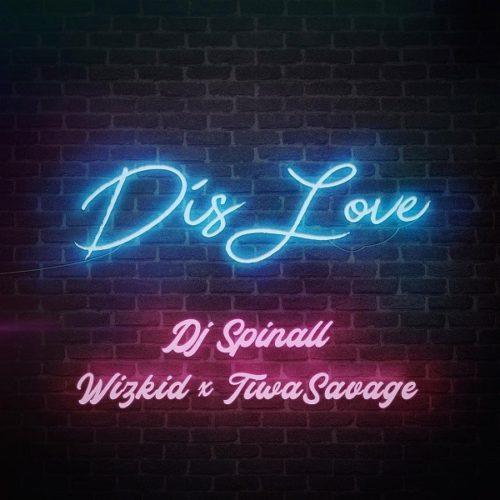 Tiwa Savage ft Wizkid - DOWNLOAD DJ Spinall feat. Wizkid, Tiwa Savage - 'Dis Love' MP3