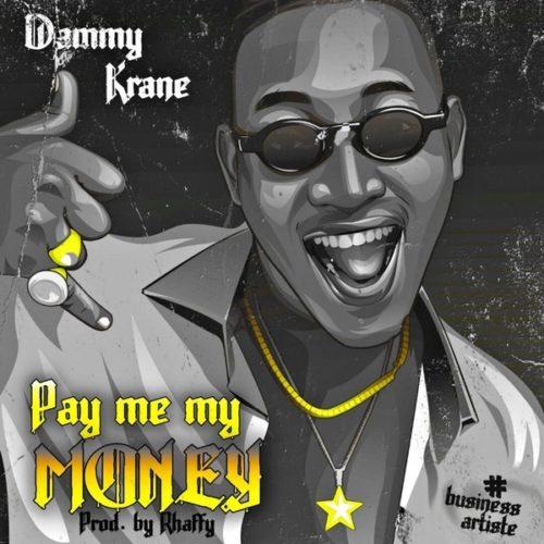 DOWNLOAD Dammy Krane - 'Pay Me My Money' MP3