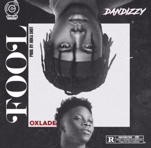 DOWNLOAD Dandizzy feat. Oxlade - 'Fool' MP3