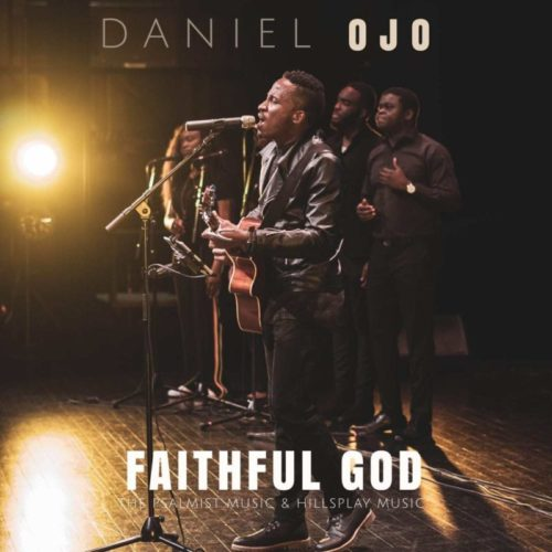 DOWNLOAD Daniel Ojo - 'Faithful God' MP3