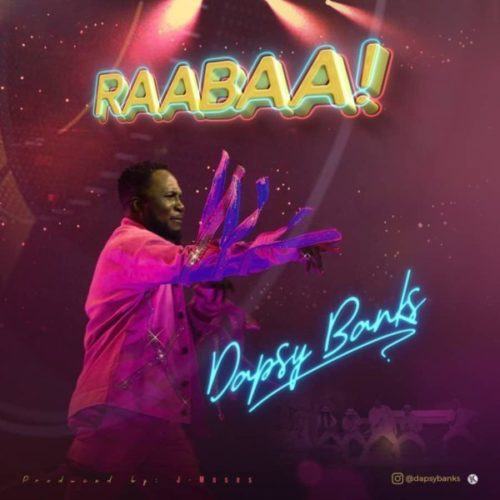 DOWNLOAD Dapsy Banks – Raabaa MP3