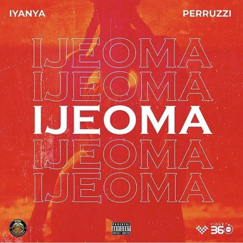 DOWNLOAD Iyanya feat. Peruzzi - 'Ijeoma' MP3