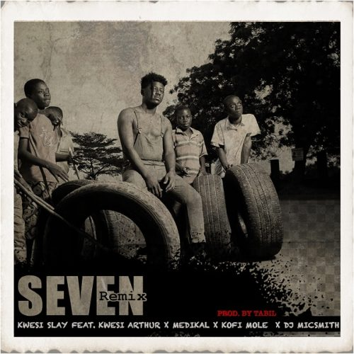 DOWNLOAD Kwesi Slay feat. Kwesi Arthur, Medikal, Kofi Mole, DJ Mic Smith - 'Seven (Remix)' MP3