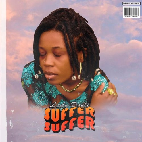 DOWNLOAD Lady Donli - 'Suffer Suffer' MP3