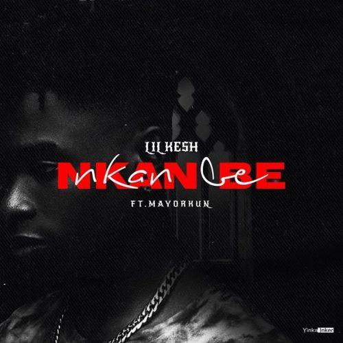DOWNLOAD Lil Kesh feat. Mayorkun - 'Nkan Be' MP3