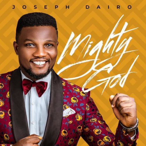 DOWNLOAD Joseph Dairo - 'Mighty God' MP3