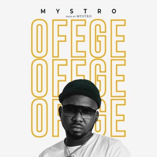 DOWNLOAD Mystro - 'Ofege' MP3
