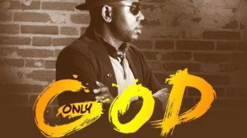 DOWNLOAD Prexy Sam Ola - 'Only God' MP3
