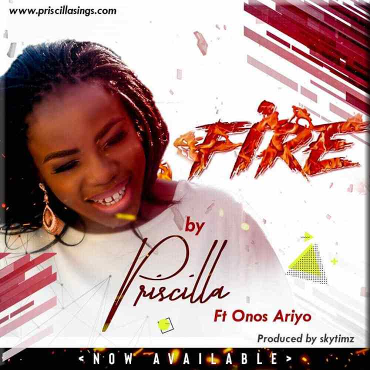 DOWNLOAD Priscilla feat. Onos - 'Fire' MP3
