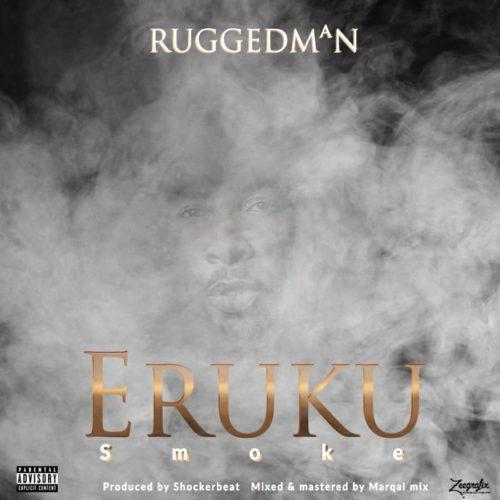 DOWNLOAD Ruggedman - 'Eruku' MP3