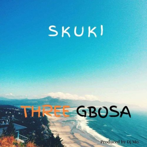 DOWNLOAD Skuki - 'Three Gbosa' MP3