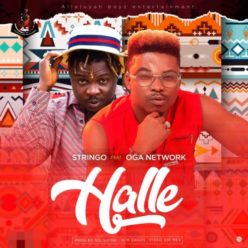 DOWNLOAD Stringo feat. Oga Network - 'Halle' MP3+VIDEO