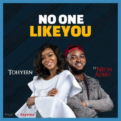 DOWNLOAD Tohyeen feat. Neon Adejo - 'No One Like You' MP3