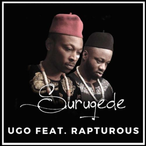 DOWNLOAD UGO feat. Rapturous - 'Surugede' MP3
