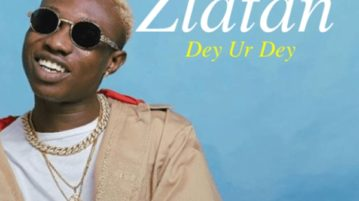 DOWNLOAD Zlatan - 'Dey Ur Dey' MP3