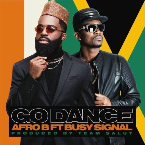 DOWNLOAD Afro B feat. Busy Signal - 'Go Dance' mp3