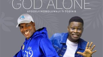 DOWNLOAD Ayo Moboluwaji feat. Tosin Bee - 'God Alone' MP3