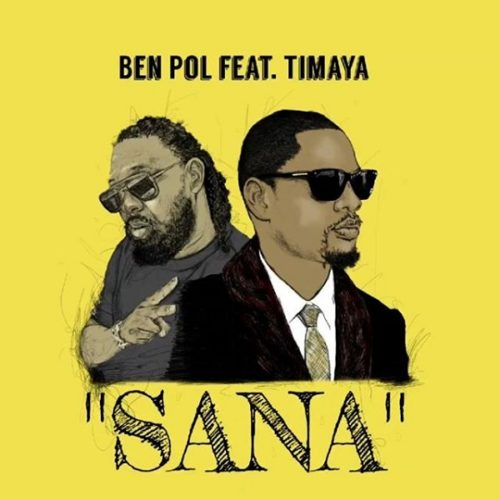 DOWNLOAD Ben Pol feat. Timaya - 'Sana' MP3