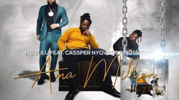 DOWNLOAD Big Zulu feat. Cassper Nyovest, Musiholiq - 'Ama Million' MP3