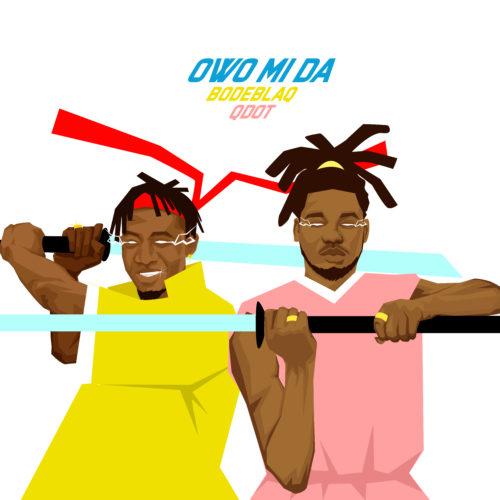 DOWNLOAD Bode Blaq x Qdot - 'Owo Mida' MP3