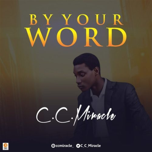 DOWNLOAD C.C. Miracle - 'By Your Word' MP3