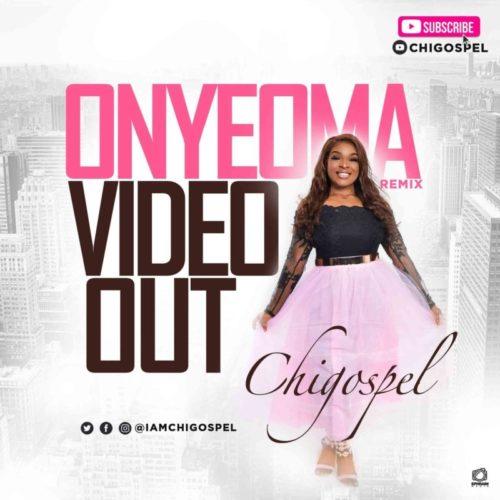 New Video: Chi-Gospel - 'Onyeoma' (Remix)
