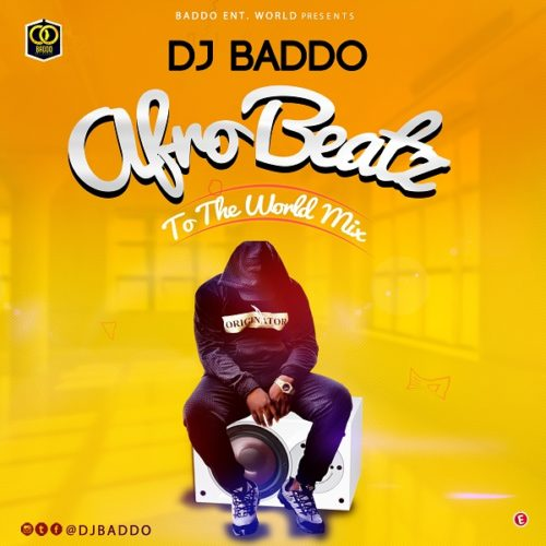 DOWNLOAD: DJ Baddo - 'Afro Beatz To The World Mix' MP3
