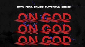 DMW ft. Davido, Mayorkun, Dremo - 'On God'