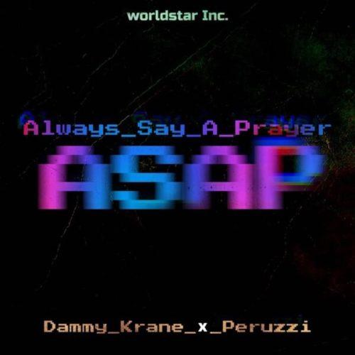 DOWNLOAD Dammy Krane feat. Peruzzi - 'Always Say A Prayer (ASAP)' MP3