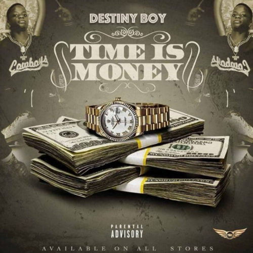 DOWNLOAD Destiny Boy - 'Time Is Money' MP3