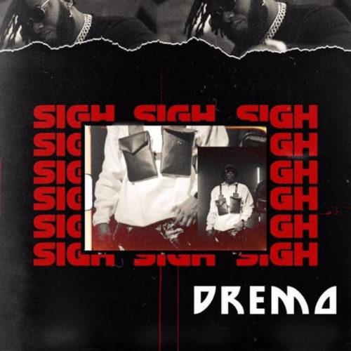 DOWNLOAD Dremo - 'Sigh' MP3
